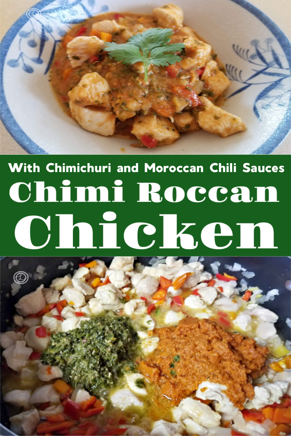 2 Pictures of making Chimi Roccan Chicken. One pictures adding Chimichurri and Moroccan Chili Sauce in the pan. Second picture is Chimichurri Chicken in a bowl.