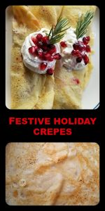 1 recipe of mine Dessert Crepes 2 thinly slice pears 1/2 cup my cranberry sauce 1/2 cup pomegranate seeds 1 1/2 cup whipped cream pinches of cinnamon pinches coconut sugar