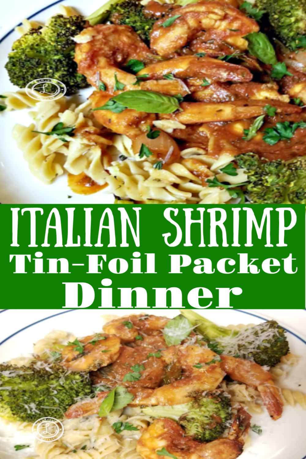 2 pictures. One of the Italian Shrimp Tin-Foil Pack dinner. One with Parmesan on top.
