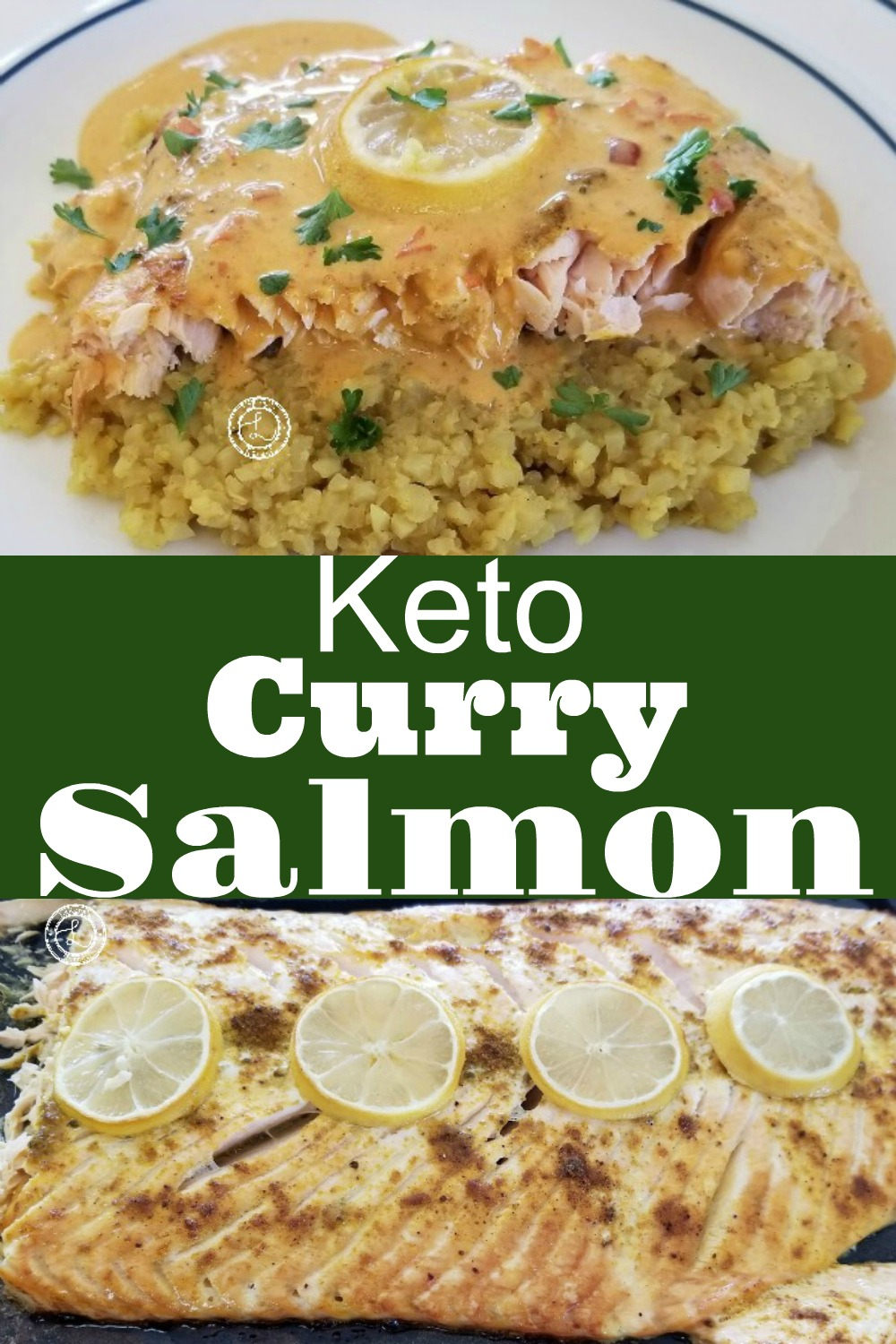 2 Pictures. One of the salmon with spices and lemon slice cooked. One with a slice of curry on curry cauliflower rice with curry sauce and a slice of lemon.