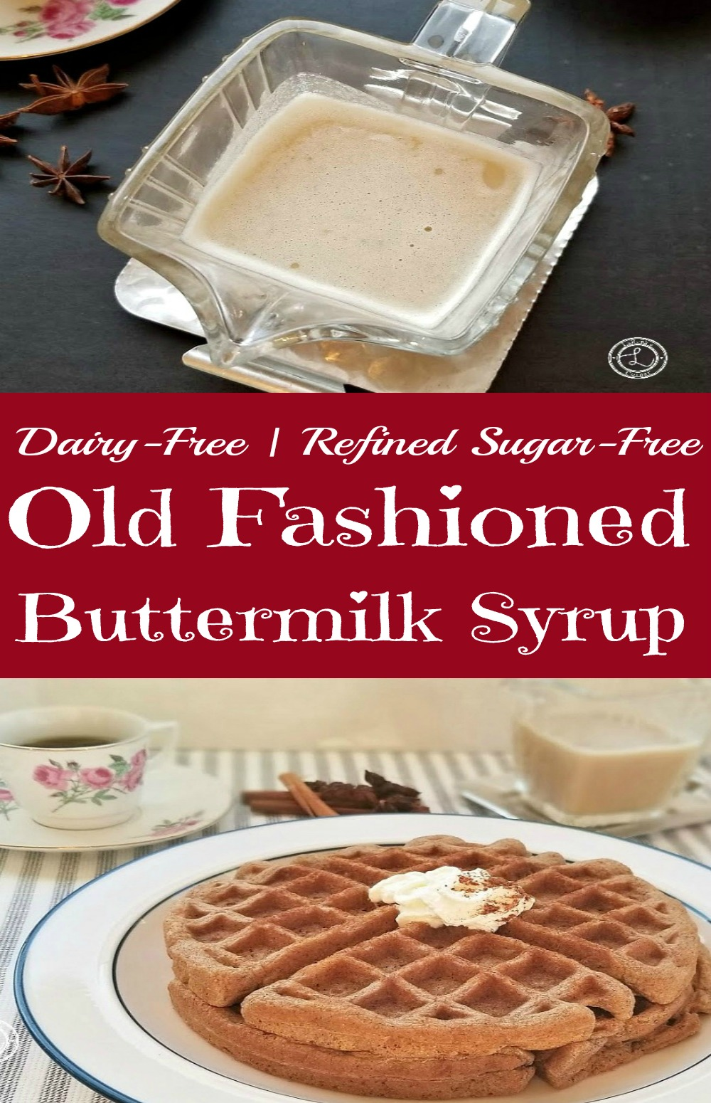 Gingerbread Waffles with Old Fashioned Buttermilk Syrup and Buttermilk Syrup in a pouring dish