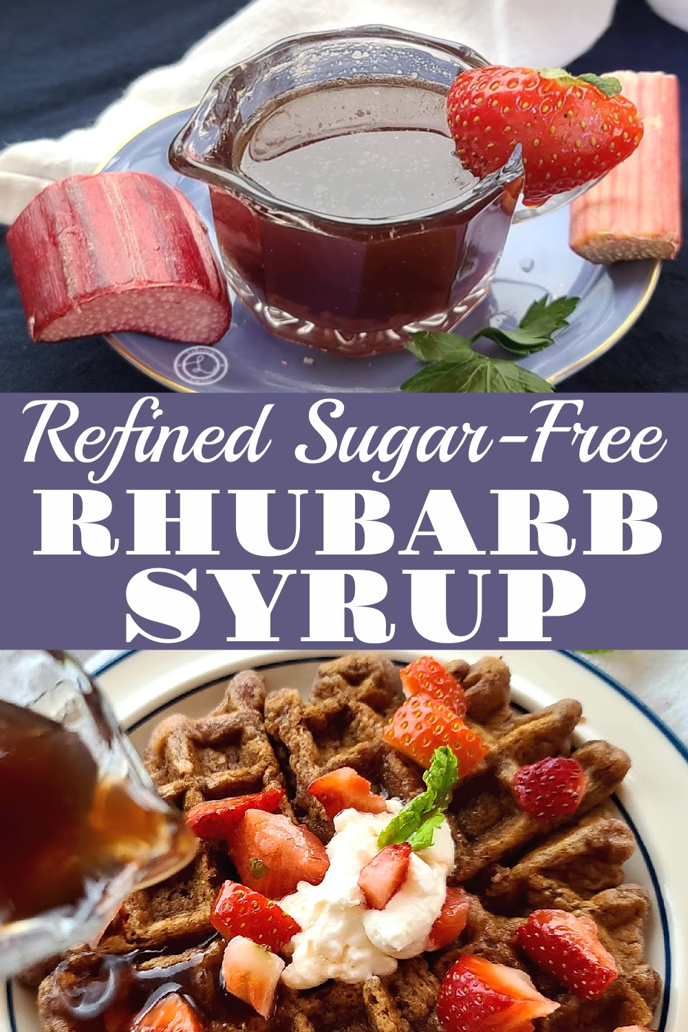 Refined Sugar-Free Rhubarb Syrup. 2 Pictures: One of the syrup and one of syrup being poured onto a strawberry waffle