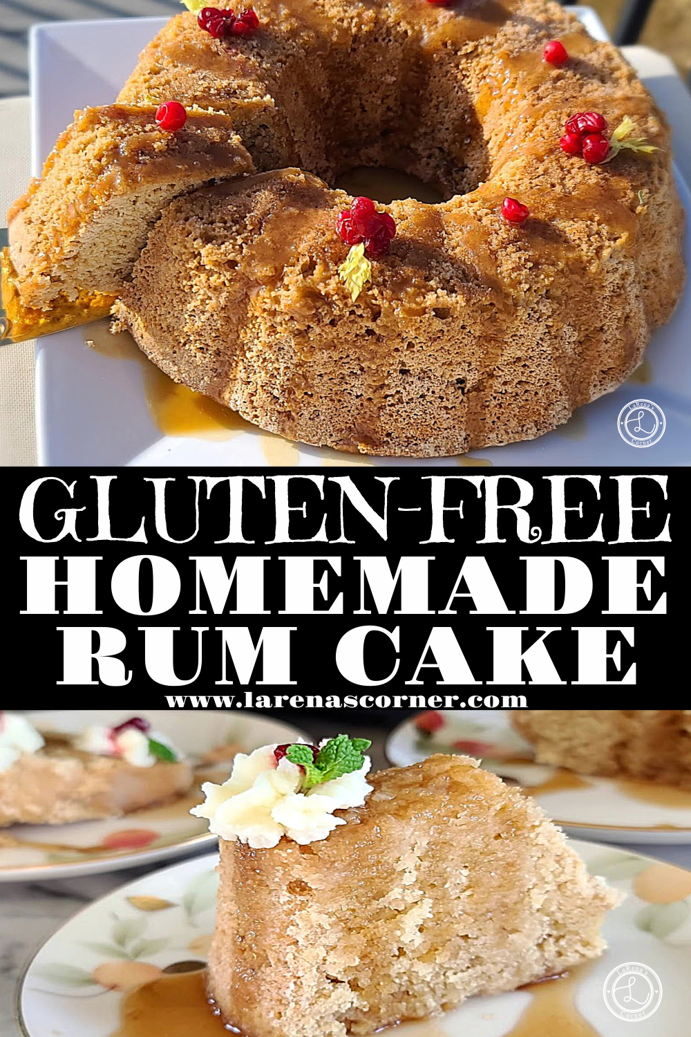 Gluten-Free Homemade Rum Cake with two pictures. One of the whole cake. One of a slices of cake