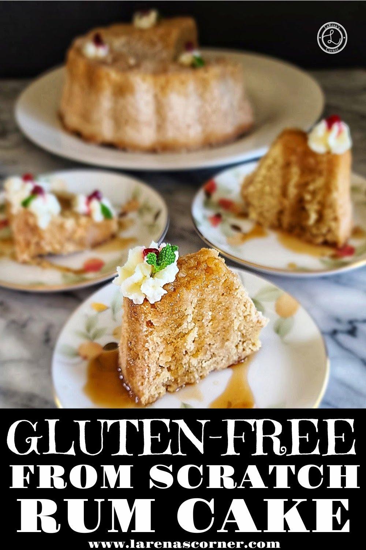 Gluten-Free from scratch Rum Cake